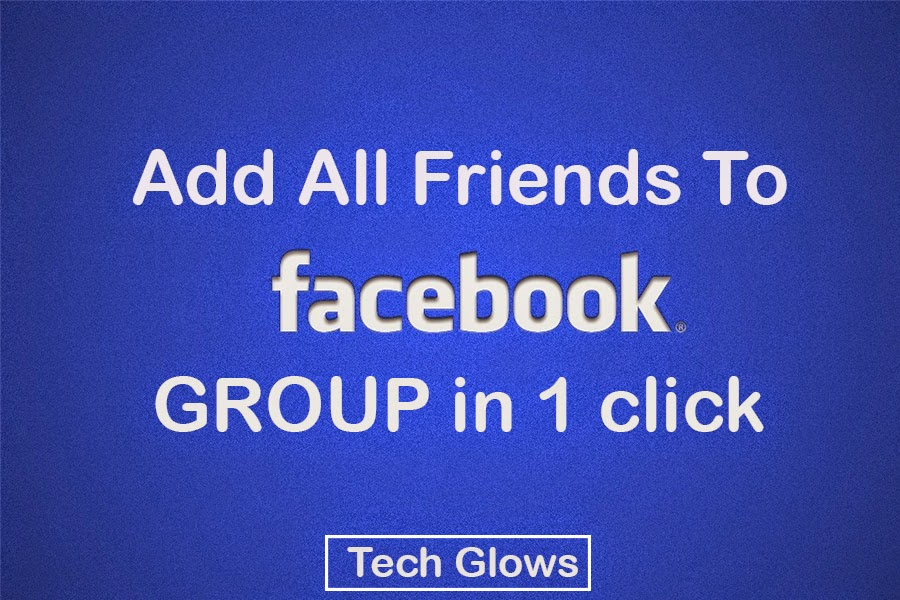 Code To Add All Friends To Facebook Group In One Click 2014 Tech